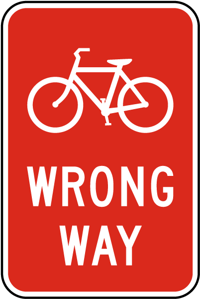 Wrong Way with Bicycle Sign