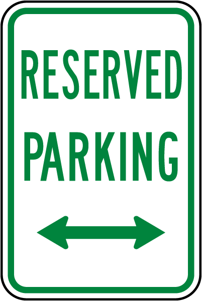 VARIOUS SIZES SIGN /& STICKER OPTIONS LEFT ARROW RESERVED PARKING SIGN