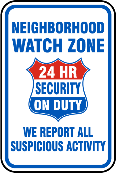 Neighborhood Watch Zone 24 Hour Security on Duty Sign