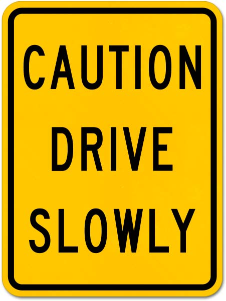Slow Down Signs >> Caution Drive Slowly Sign X4311 By Safetysign Com