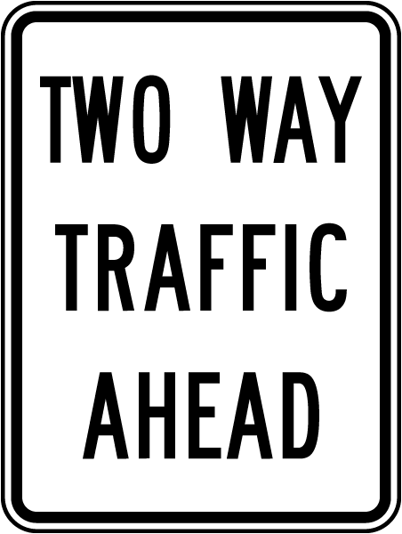 Two Way Traffic Ahead Sign by SafetySign.com - X4530 |Two Way Traffic Ahead Sign