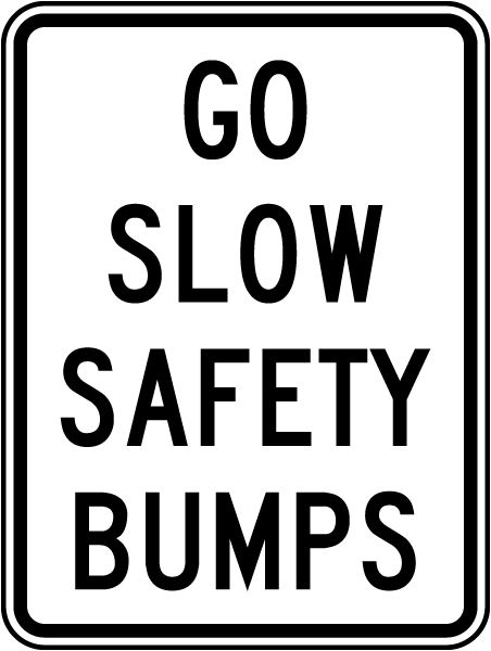 go slow safety bumps sign x4534   by safetysign