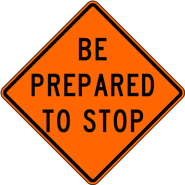 Prepare to Stop Sign by SafetySign.com - X4558