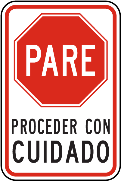 Spanish Stop Proceed with Caution Sign