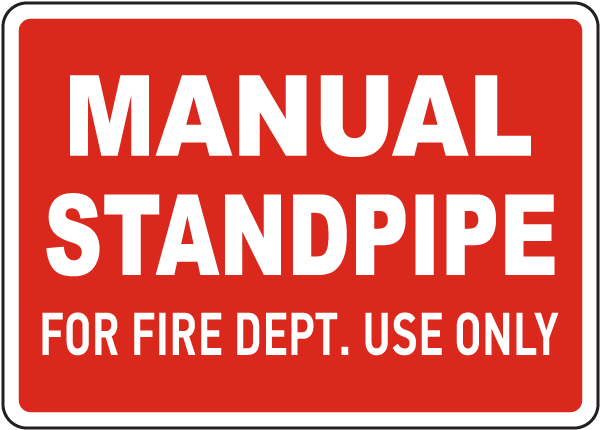 Manual Standpipe For Fire Dept. Use Sign
