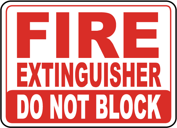 Fire Extinguisher Do Not Block Sign
