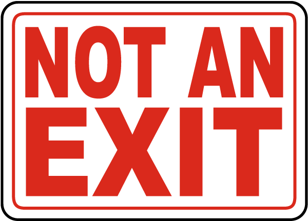 Not An Exit Sign