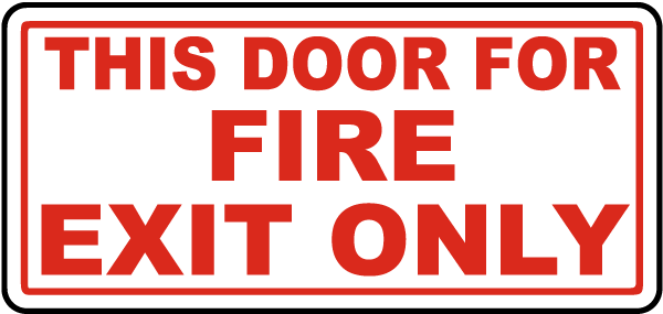 This Door For Fire Exit Only Sign