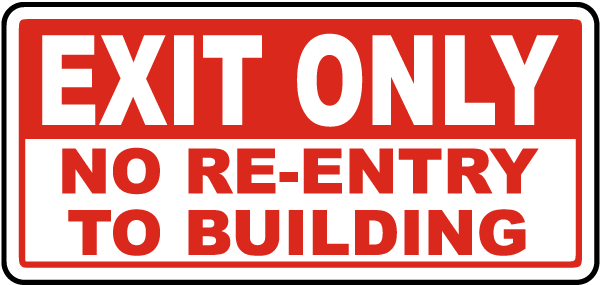 Exit Only No Re-Entry To Building Sign