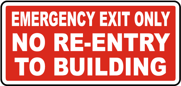 Emergency Exit Only No Re-Entry Sign