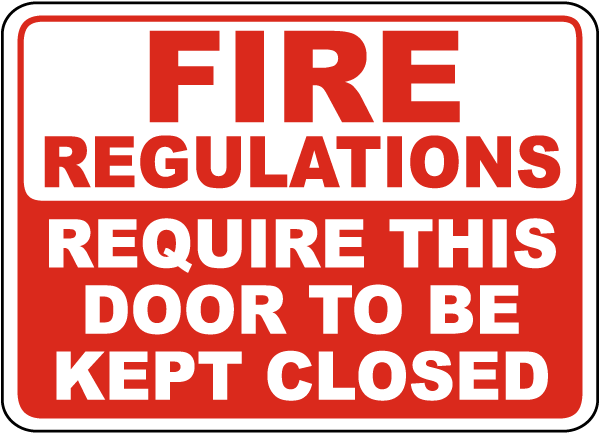 Fire Regulations Require This Door To Be Kept Closed Sign