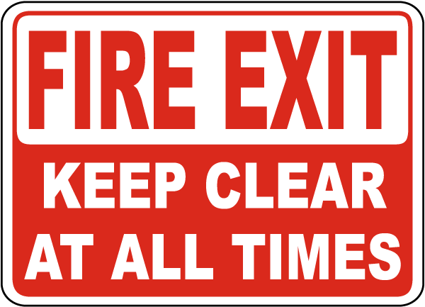 Fire Exit Keep Clear At All Times Sign