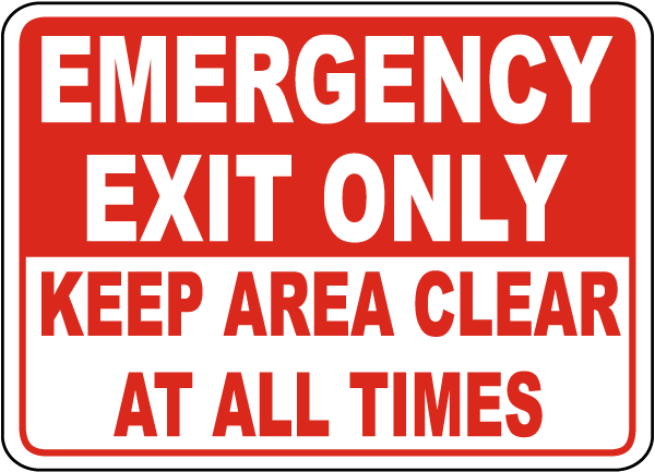 Emergency Exit Only Keep Area Clear Sign