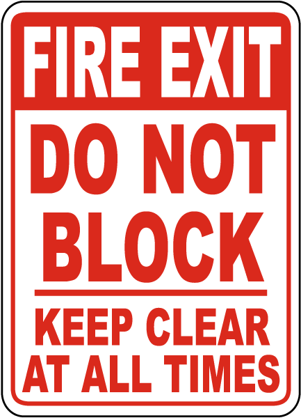 Fire Exit Do Not Block Keep Clear At All Times Sign