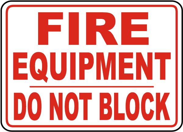 Fire Equipment Do Not Block Sign