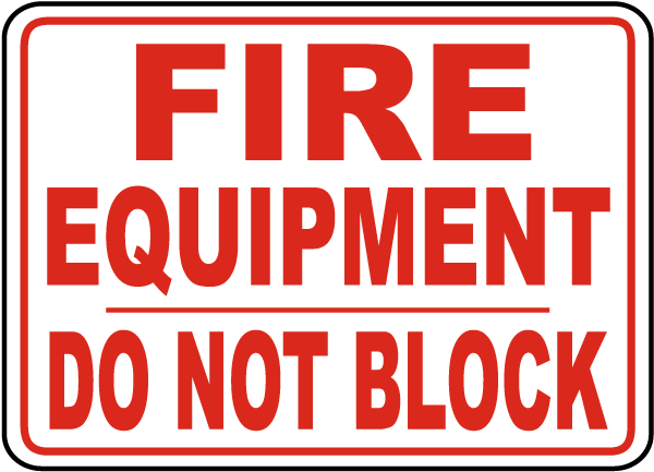 Fire Equipment Do Not Block Sign
