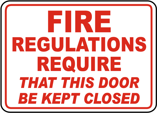 Fire Regulations Door Be Kept Closed Sign
