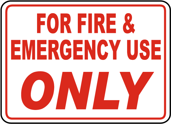 For Fire & Emergency Use Only Sign