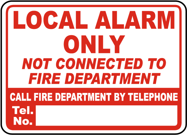 Local Alarm Only Not Connected To Fire Department Call Fire Department By Telephone Sign
