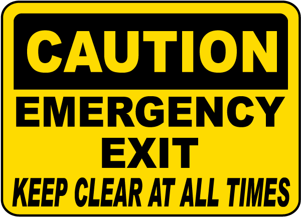 Caution Emergency Exit Keep Clear At All Times Sign