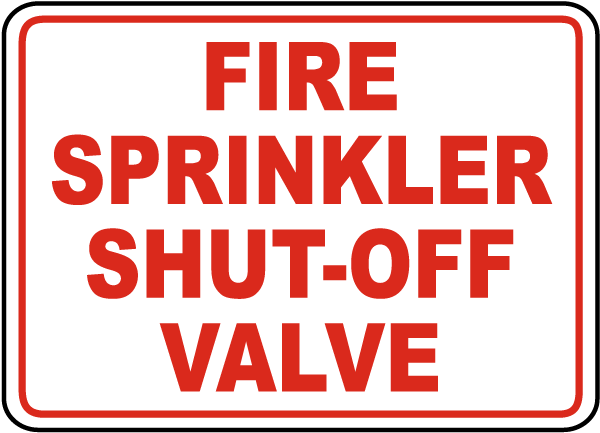 Fire Sprinkler Shut-Off Valve Sign
