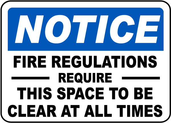 Notice Fire Regulations Require This Space To Be Clear At All Times Sign