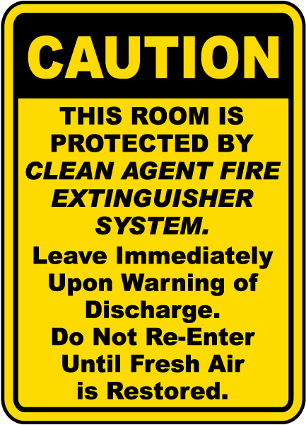 Caution This Room Is Protected By Clean Agent Fire Extinguisher System. Leave Immediately.. Sign