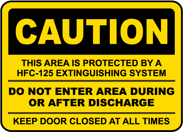 Caution Protected By HFC-125 Sign