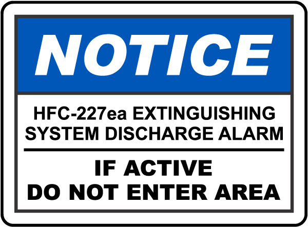 Notice Extinguishing System Discharge Alarm Sign