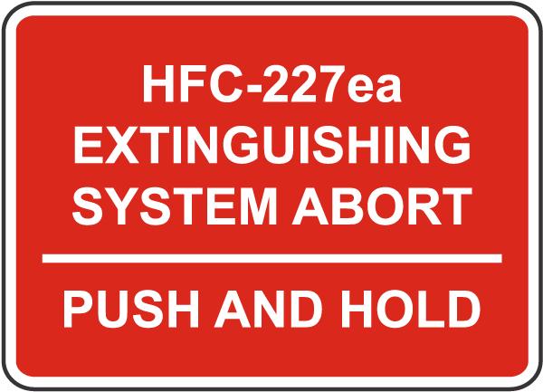 HFC-227ea System Abort Sign
