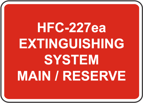 HFC-227ea System Main / Reserve Sign