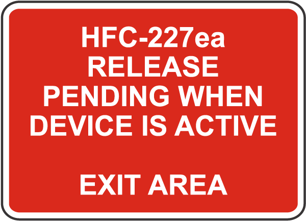 HFC-227ea Release Pending Sign