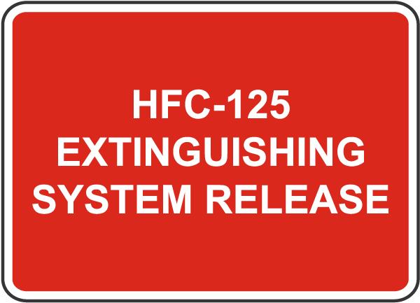 HFC-125 System Release Sign