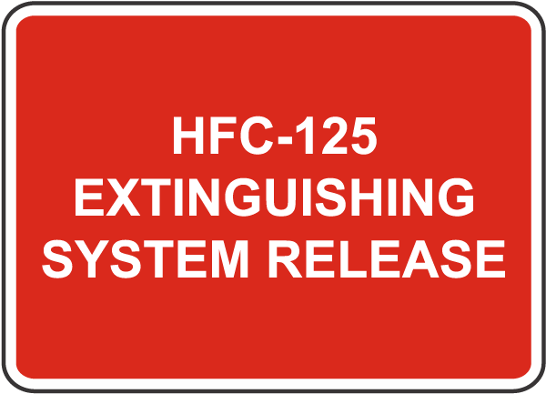 HFC-125 System Release Sign