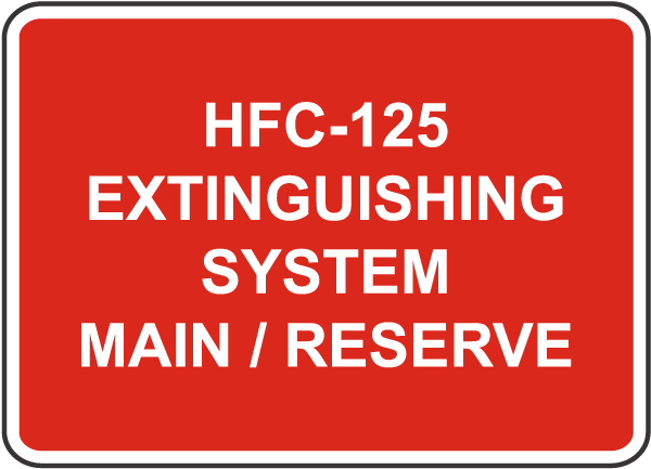 HFC-125 System Main / Reserve Sign