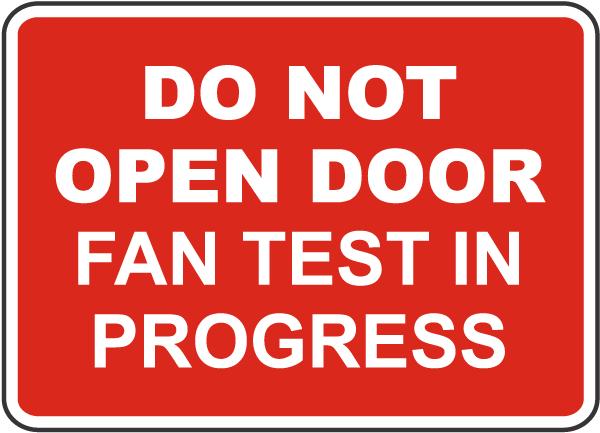 Do Not Open Door Fan Test In Progress Sign