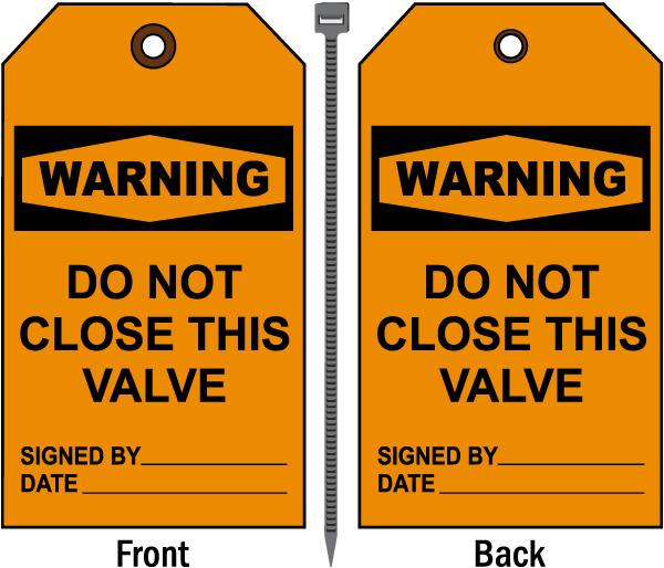 Warning Do Not Close This Valve Tag