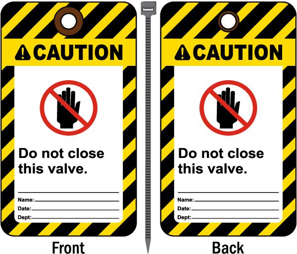 Caution Do Not Close This Valve Tag