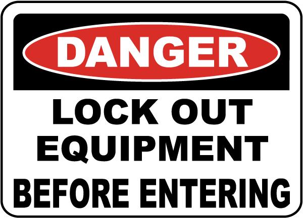 Danger Lock Out Equipment Sign