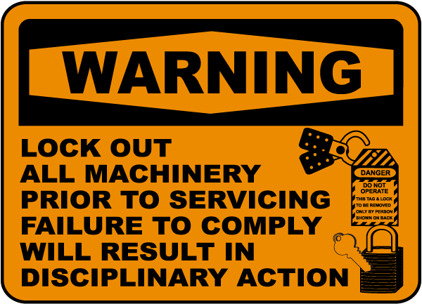 Warning Lock Out All Machinery Label