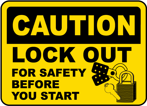 Caution Lock Out For Safety Sign