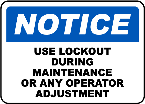 Notice Use Lockout Maintenance Sign