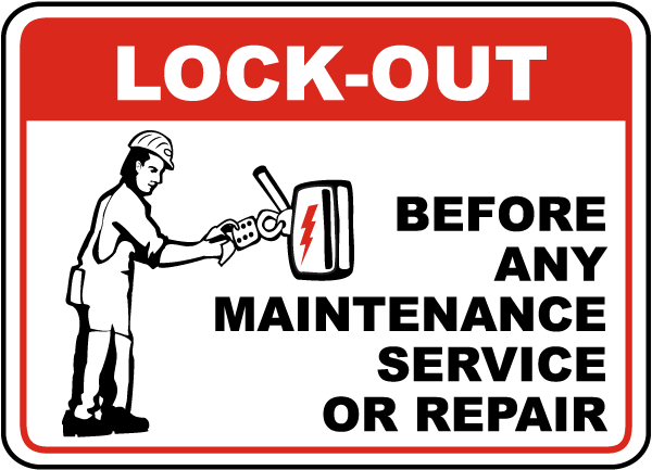 Lock-Out Before Any Maintenance Sign