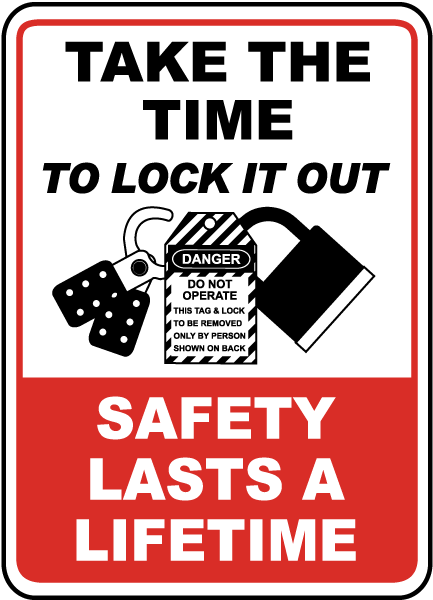 Take The Time To Lock It Out Sign