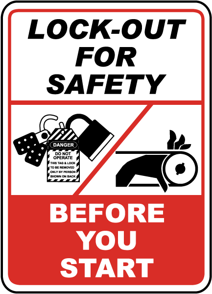 Lock-Out For Safety Before You Start Sign