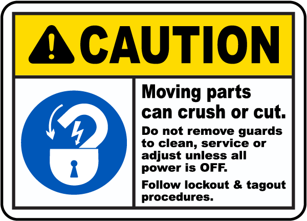 Caution Moving Parts Can Crush Sign