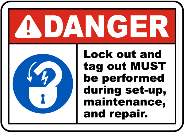 Lock Out and Tag Out Must Be Performed Label