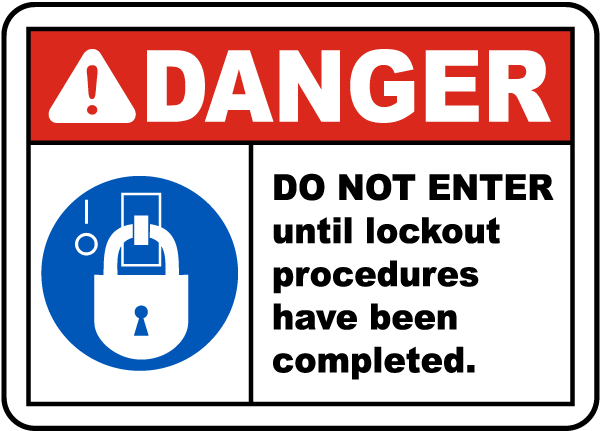 Do Not Enter Until Lockout Procedures Have Been Completed Sign