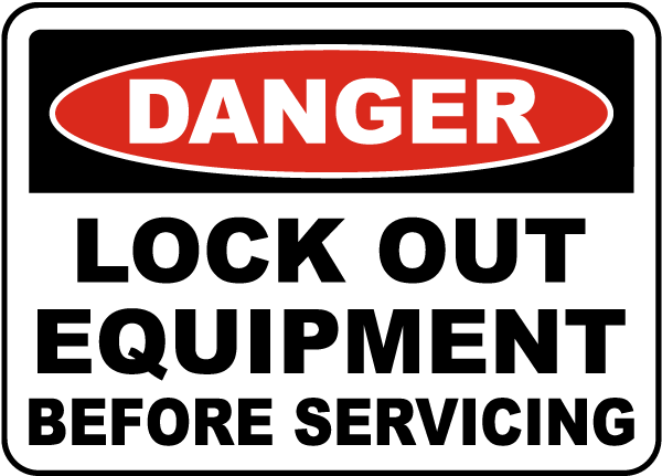 Lock Out Equipment Before Servicing Label