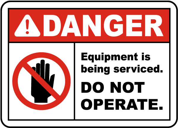 Equipment Being Serviced Do Not Operate Sign